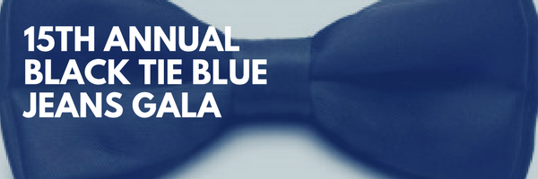 15th Annual Black Tie Blue Jeans Gala